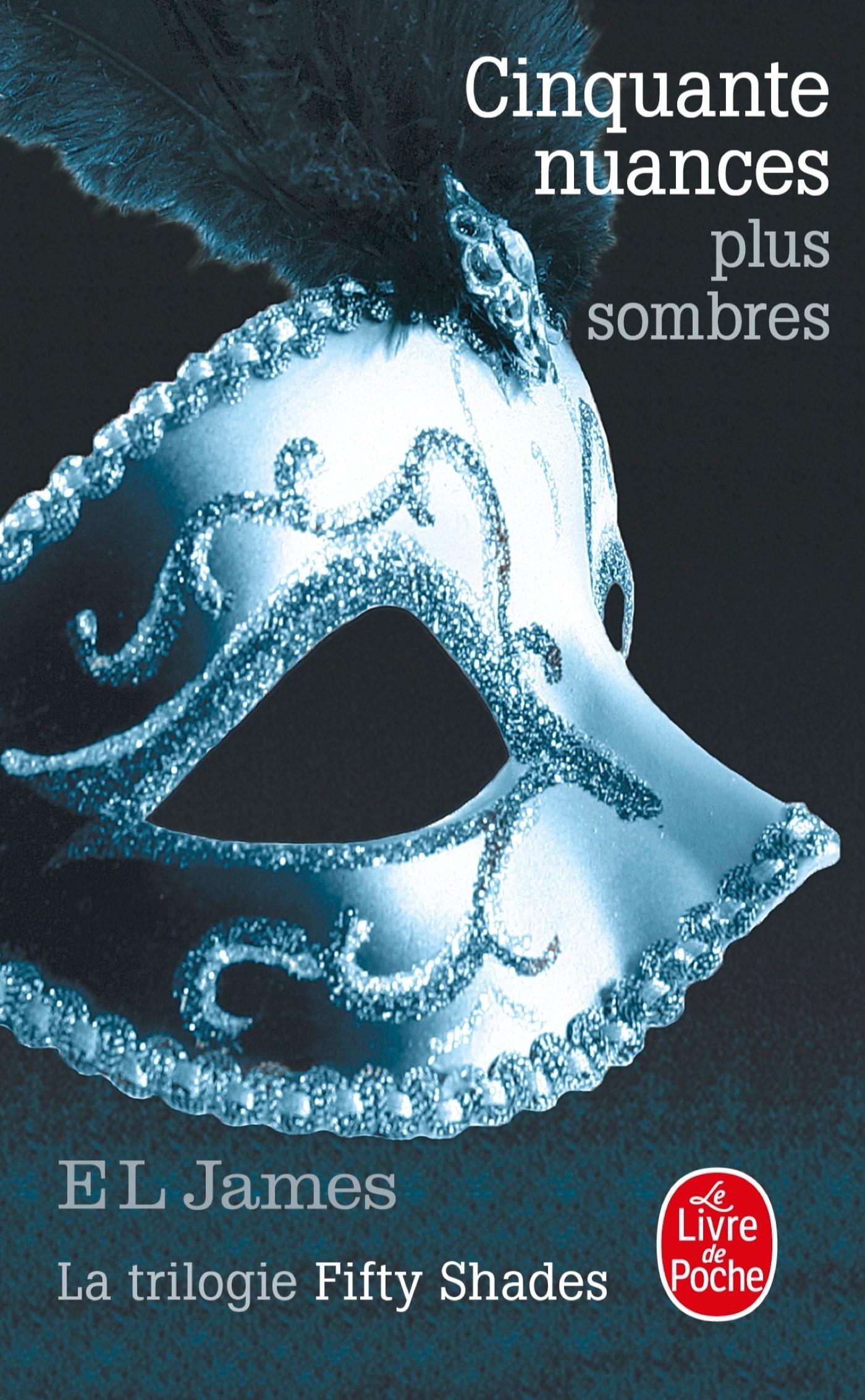CINQUANTE NUANCES PLUS SOMBRES (CINQUANTE NUANCES, TOME 2) - LA TRILOGIE FIFTY SHADES