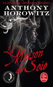 LA MAISON DE SOIE (LE NOUVEAU SHERLOCK HOLMES)