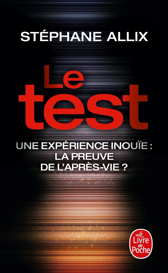 LE TEST - UNE EXPERIENCE INOUIE : LA PREUVE DE L'APRES-VIE ?
