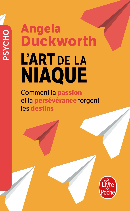L'ART DE LA NIAQUE - COMMENT LA PASSION ET LA PERSEVERANCE FORGENT LES DESTINS
