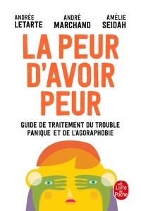 LA PEUR D'AVOIR PEUR - GUIDE DE TRAITEMENT DU TROUBLE PANIQUE ET DE L AGORAPHOBIE