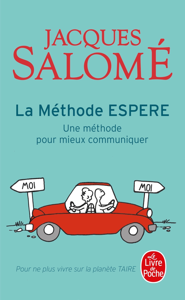 LA METHODE ESPERE - UNE METHODE POUR MIEUX COMMUNIQUER