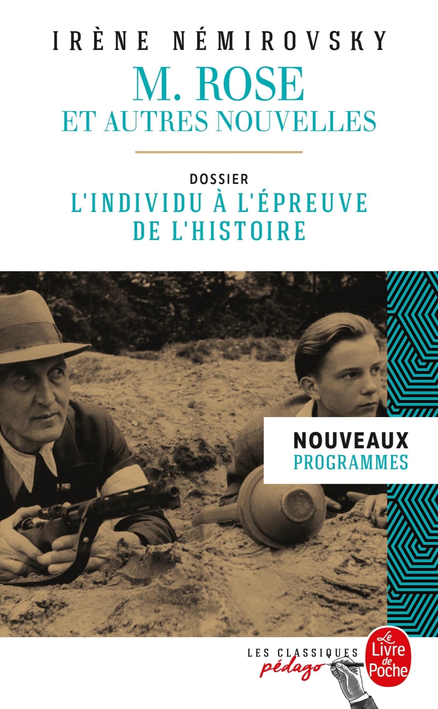 M. ROSE ET AUTRES NOUVELLES (EDITION PEDAGOGIQUE) - DOSSIER THEMATIQUE : L'INDIVIDU A L'EPREUVE DE L