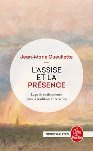 L'ASSISE ET LA PRESENCE - LA PRIERE SILENCIEUSE DANS LA TRADITION CHRETIENNE