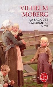 AU PAYS (LA SAGA DES EMIGRANTS, TOME 1)