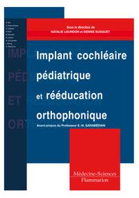 IMPLANT COCHLEAIRE PEDIATRIQUE ET REEDUCATION ORTHOPHONIQUE. COMMENT ADAPTER DES PRATIQUES