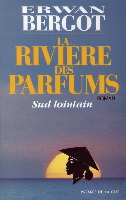 SUD LOINTAIN TOME 2 LA RIVIERES DES PARFUMS