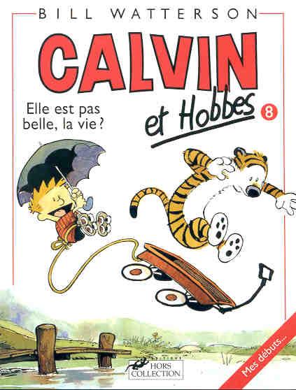 CALVIN ET HOBBES TOME 8 ELLE EST PAS BELLE LA VIE ?