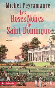 LES ROSES NOIRES DE SAINT-DOMINGUE