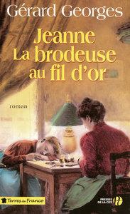 JEANNE LA BRODEUSE AU FIL D'OR