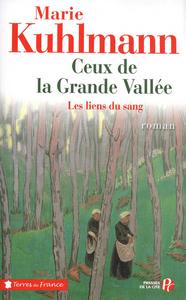 CEUX DE LA GRANDE VALLEE - TOME 1 LES LIENS DU SANG
