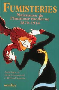 FUMISTERIES - NAISSANCE DE L'HUMOUR MODERNE 1870-1914