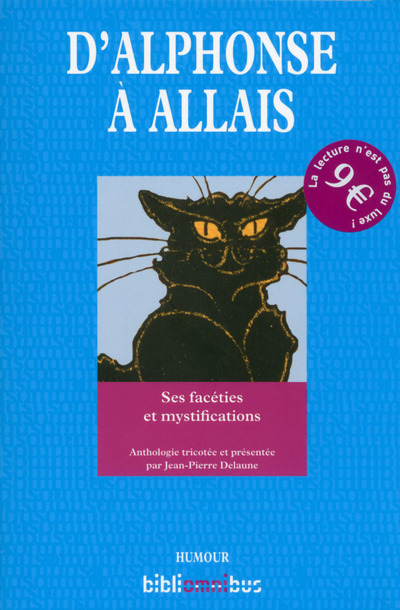 D'ALPHONSE A ALLAIS - SES FACETIES ET MYSTIFICATIONS