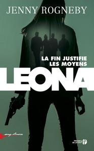 LEONA, LA FIN JUSTIFIE LES MOYENS
