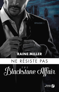 NE RESISTE PAS - TOME 1 BLACKSTONE AFFAIR