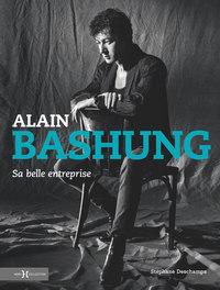 ALAIN BASHUNG  SA BELLE ENTREPRISE