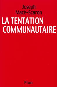 LA TENTATION COMMUNAUTAIRE