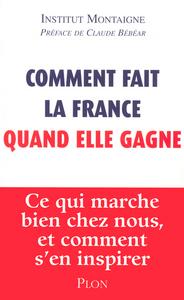 COMMENT FAIT LA FRANCE QUAND ELLE GAGNE