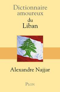 DICTIONNAIRE AMOUREUX DU LIBAN