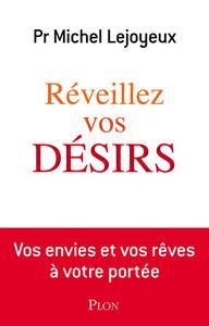REVEILLEZ VOS DESIRS