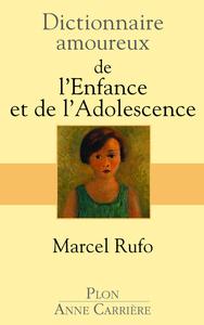 DICTIONNAIRE AMOUREUX DE L'ENFANCE ET DE L'ADOLESCENCE