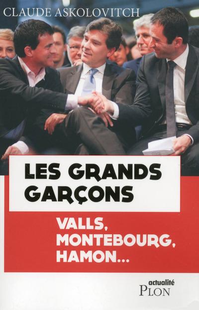 LES GRANDS GARCONS - VALLS, MONTEBOURG, HAMON...