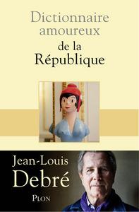 DICTIONNAIRE AMOUREUX DE LA REPUBLIQUE