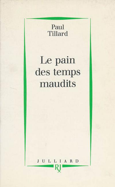LE PAIN DES TEMPS MAUDITS