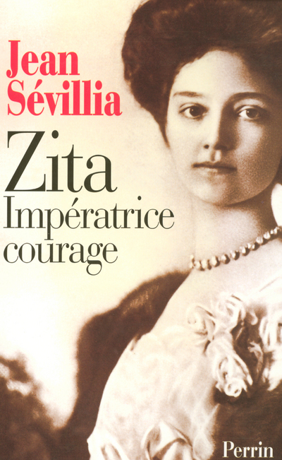 ZITA, IMPERATRICE COURAGE 1892-1989