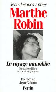 MARTHE ROBIN LE VOYAGE IMMOBILE RETOUR REFUSÉ