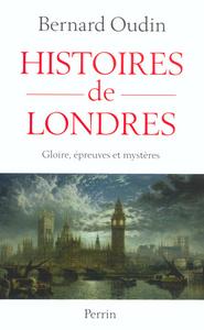 HISTOIRES DE LONDRES GLOIRE, EPREUVES ET MYSTERES