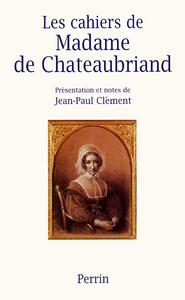 LES CAHIERS DE MADAME DE CHATEAUBRIAND