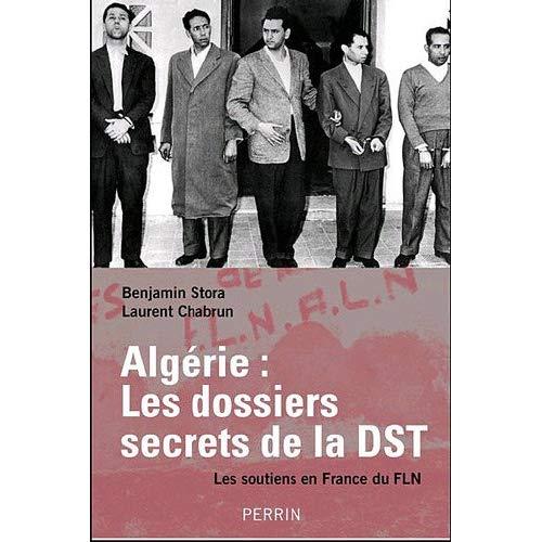 GUERRE D'ALGERIE LES DOSSIERS SECRETS DES RG