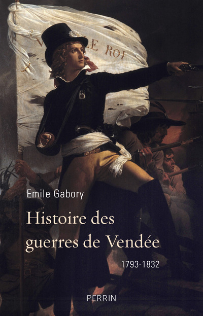 HISTOIRE DES GUERRES DE VENDEE
