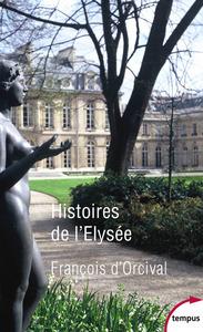 HISTOIRES DE L'ELYSEE
