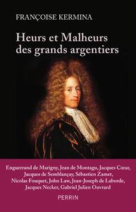 HEURTS ET MALHEURS DES GRANDS ARGENTIERS
