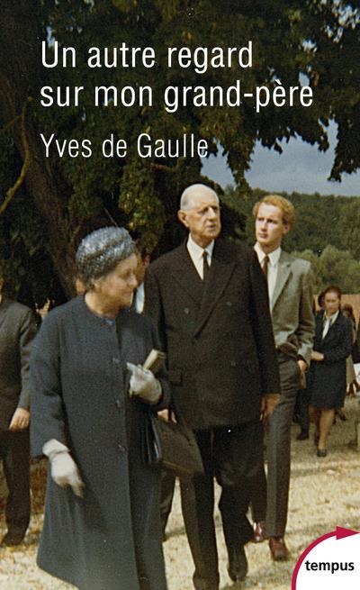 UN AUTRE REGARD SUR MON GRAND PERE CHARLES DE GAULLE TEMPUS