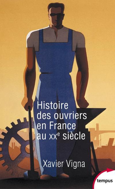 HISTOIRE DES OUVRIERS EN FRANCE AU XXE SIECLE
