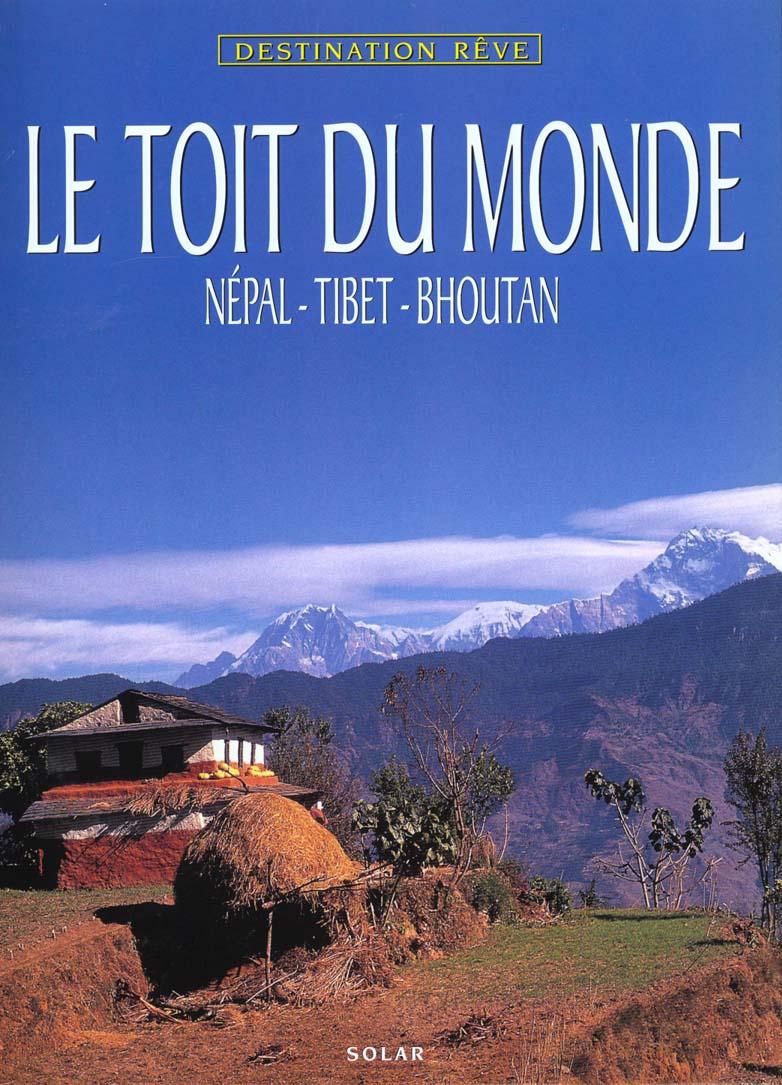 TOIT DU MONDE  NEPAL-TIBET-BHOUTAN