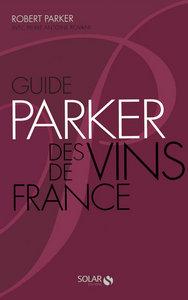 GUIDE PARKER DES VINS DE FRANCE - 6  ED BROCHE -