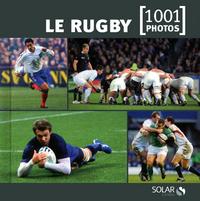 LE RUGBY EN 1001 PHOTOS -NOUVELLE EDITION-