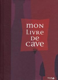 MON LIVRE DE CAVE NE 2013