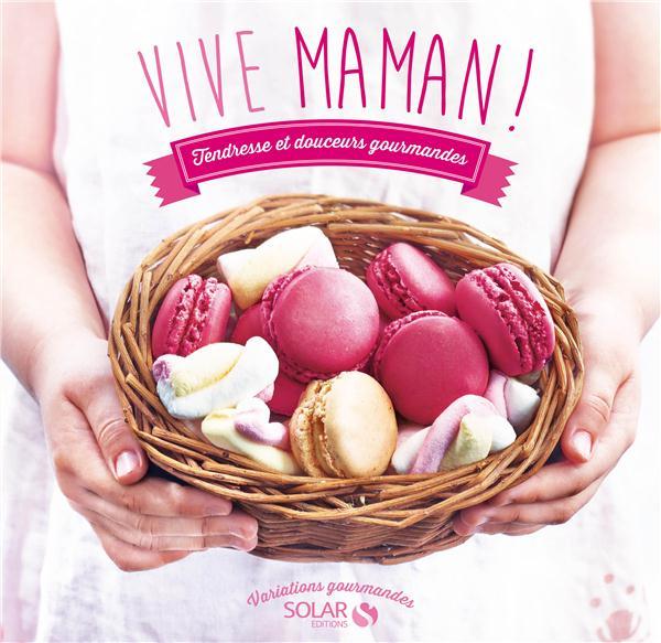 VIVE MAMAN ! - VARIATIONS GOURMANDES