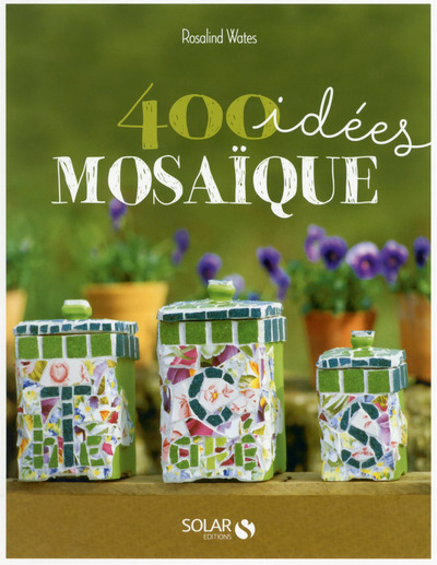 400 IDEES MOSAIQUE