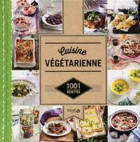 CUISINE VEGETARIENNE - 1001 RECETTES
