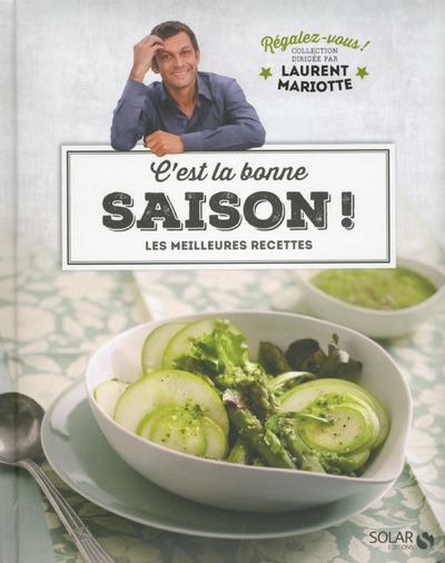 C'EST LA BONNE SAISON ! - REGALEZ-VOUS - LAURENT MARIOTTE