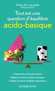 TOUT EST UNE QUESTION D'EQUILIBRE ACIDO-BASIQUE