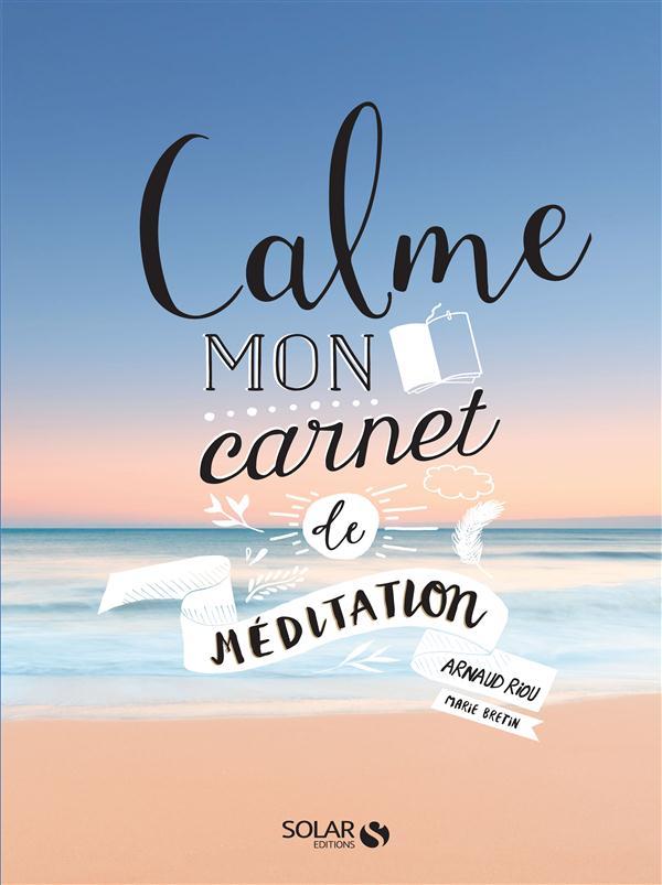 CALME - MON CARNET DE MEDITATION