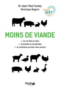 MOINS DE VIANDE - VERS UNE TRANSITION AU PROFIT DE NOTRE SANTE, DU MONDE VIVANT, ET DE L'ENVIRONNEME