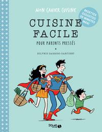CUISINE FACILE POUR PARENTS PRESSES - MON CAHIER CUISINE